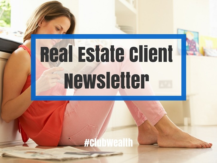 Perfect Real Estate Client Newsletter  Club Wealth