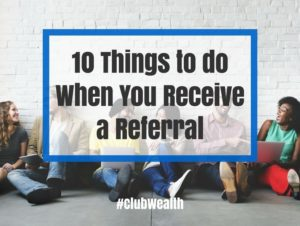 10 things to do when you receive a referral