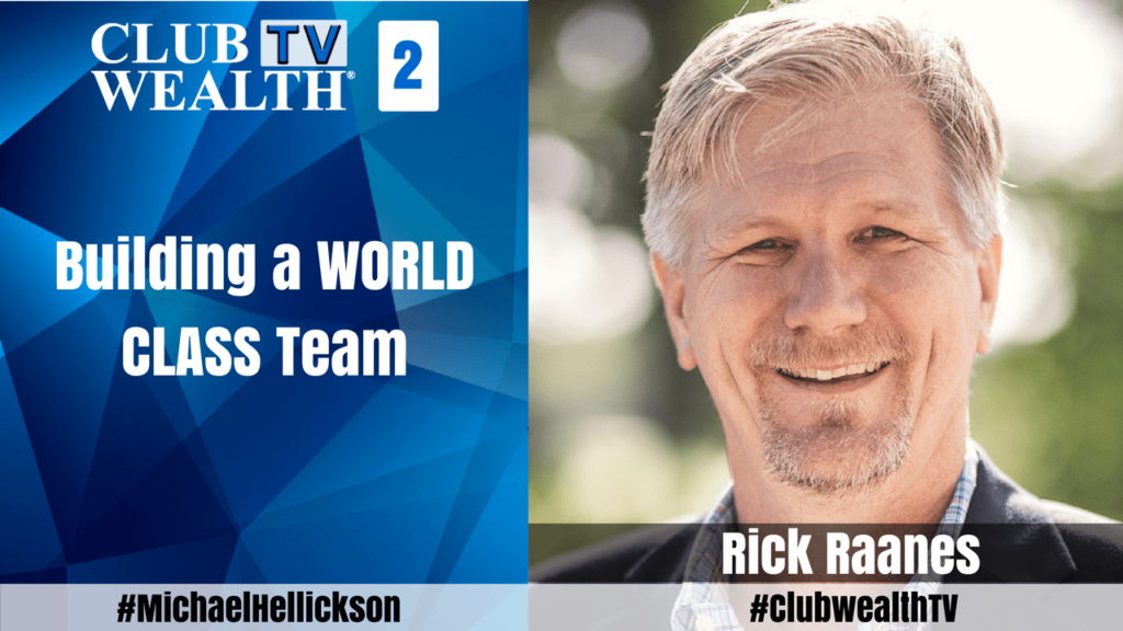 Building a World Class Team with Rick Raanes