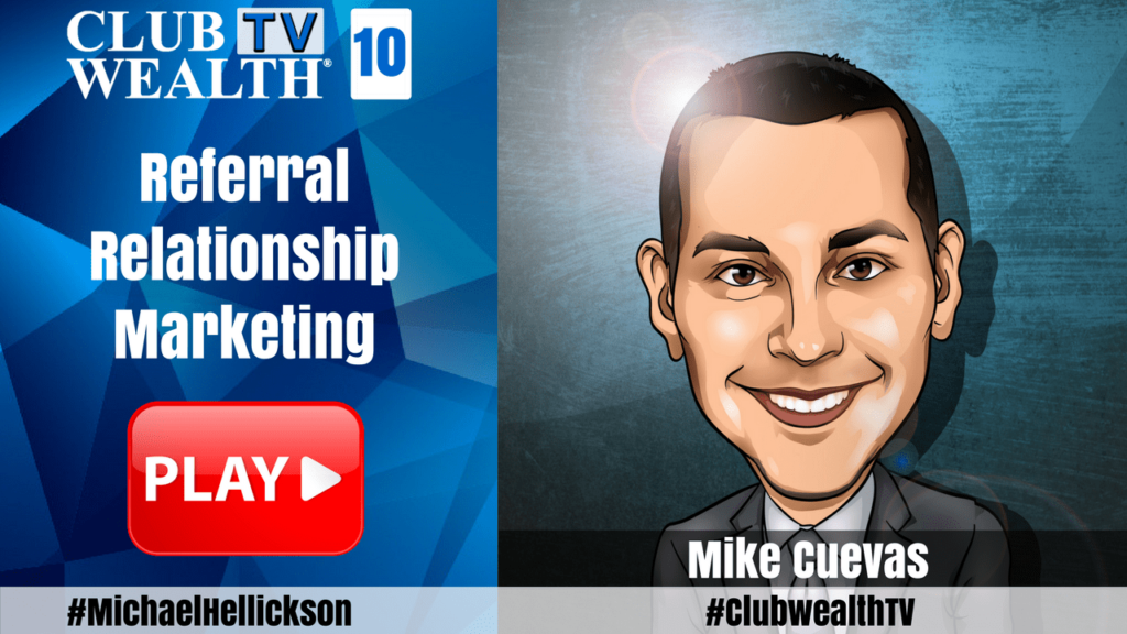 Club Wealth TV Episode 10 with Mike Cuevas