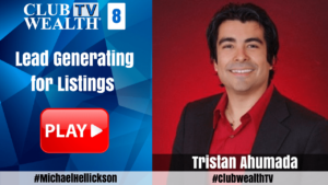 Club Wealth TV Episode 8 with Tristan Ahumada